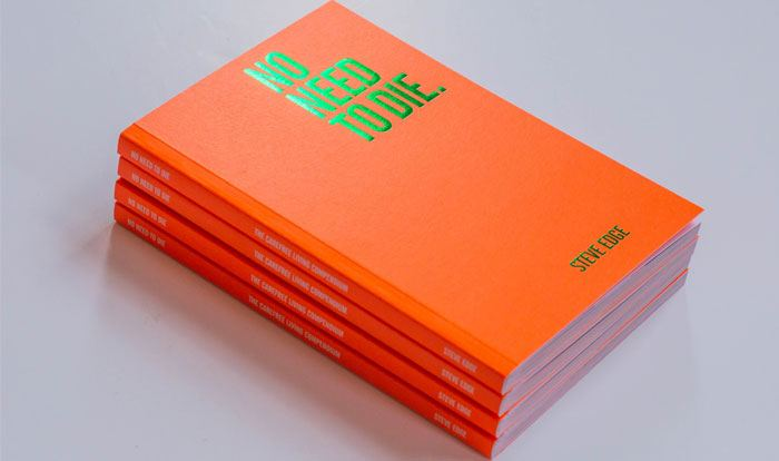 Steve Edge No Need To Die Book - Steve Edge Design